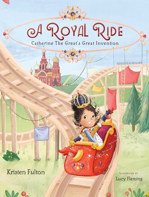 A Royal Ride: Catherine the Great's Great Invention Cover Image