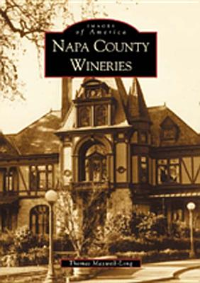 Napa County Wineries (Images of America (Arcadia Publishing)) Cover Image