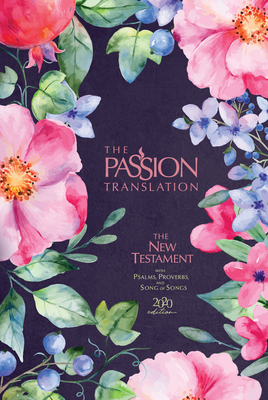 The Passion Translation New Testament (2020 Edition) Berry Blossom: With Psalms, Proverbs and Song of Songs Cover Image
