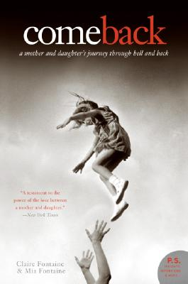 Come Back: A Mother and Daughter's Journey Through Hell and Back (P.S.) Cover Image