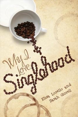 Why I Love Singlehood Cover Image