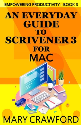 An Everyday Guide to Scrivener 3 for Mac Cover Image