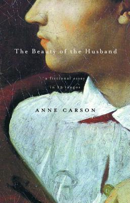 The Beauty of the Husband: A Fictional Essay in 29 Tangos Cover Image