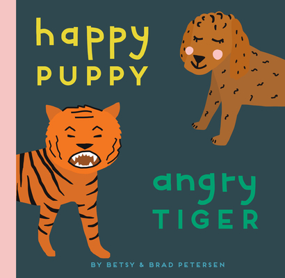 Happy Puppy, Angry Tiger: A Little Book about Big Feelings Cover Image