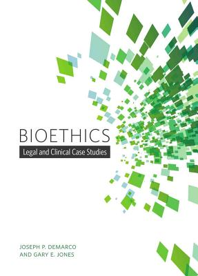 Bioethics: Legal and Clinical Case Studies Cover Image