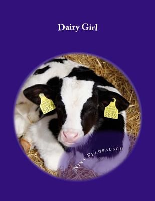 Dairy Girl: This story is all about my life as a Dairy Farmer. Cover Image