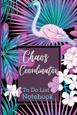 Chaos Coordinator To Do List Notebook-Daily Notebook-Amazing Neon Jungle Design Color Interior-Daily Planner Notebook-To Do List Planner Cover Image