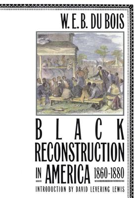 Black Reconstruction in America 1860-1880 Cover Image