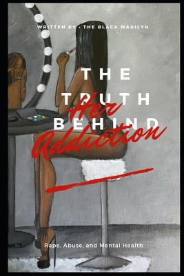 The Truth Behind Her Addiction Cover Image