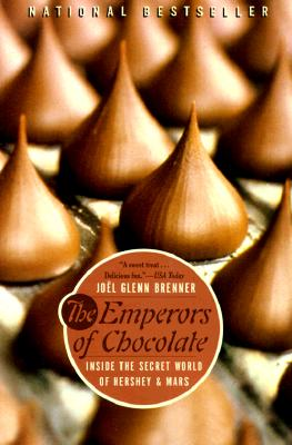 The Emperors of Chocolate: Inside the Secret World of Hershey and Mars Cover Image