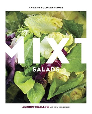 Mixt Salads: A Chef's Bold Creations Cover Image