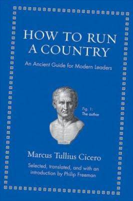 How to Run a Country: An Ancient Guide for Modern Leaders Cover Image