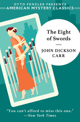 The Eight of Swords: A Dr. Gideon Fell Mystery Cover Image