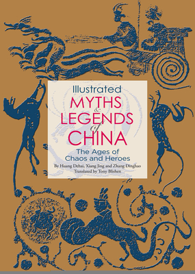 Illustrated Myths & Legends of China: The Ages of Chaos and Heroes Cover Image