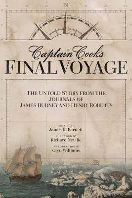 Captain Cook's Final Voyage: The Untold Story from the Journals of James Burney and Henry Roberts cover