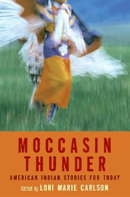 Moccasin Thunder: American Indian Stories for Today Cover Image