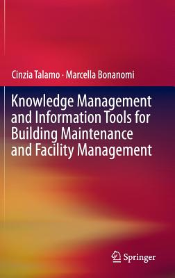 Knowledge Management and Information Tools for Building Maintenance and Facility Management Cover Image