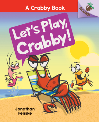 Let's Play, Crabby!: An Acorn Book (A Crabby Book #2) (Library Edition) Cover Image