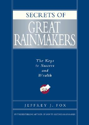Secrets of Great Rainmakers Cover