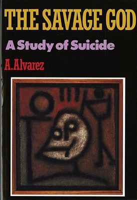 The Savage God: A Study of Suicide Cover Image