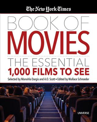 The New York Times Book of Movies: The Essential 1,000 Films to See Cover Image