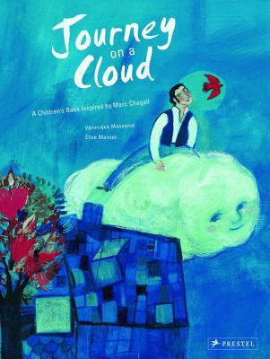 Journey on a Cloud: A Children's Book Inspired by Marc Chagall (Children's Books Inspired by Famous Artworks) Cover Image
