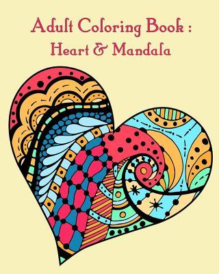 Adult Coloring Book: Heart & Mandala: Heart & Mandala coloring book for adults Cover Image