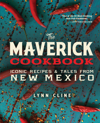 The Maverick Cookbook: Iconic Recipes & Tales from New Mexico Cover Image