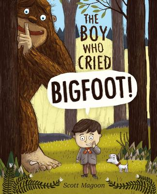 The Boy Who Cried Bigfoot! Cover