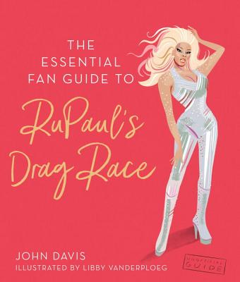 The Essential Fan Guide to RuPaul's Drag Race Cover Image