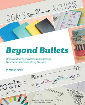 Beyond Bullets: Creative Journaling Ideas to Customize Your Personal Productivity System Cover Image
