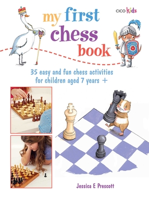 My First Chess Book: 35 easy and fun chess-based activities for children aged 7 years + Cover Image