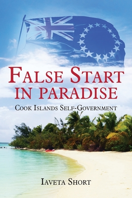 False Start in Paradise: Cook Islands Self-government Cover Image