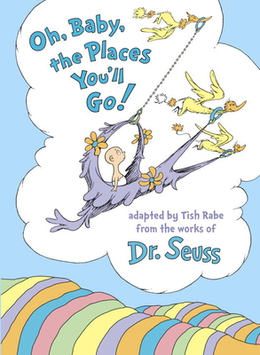Oh, Baby, the Places You'll Go! Cover Image