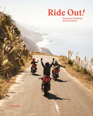 Ride Out!: Motorcycle Road Trips and Adventures Cover Image