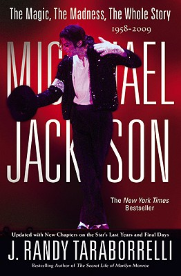 MICHAEL JACKSON:: THE MAGIC, THE MADNESS, THE WHOLE STORY, 1958-2009 Cover Image