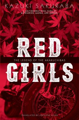 Red Girls: The Legend of the Akakuchibas Cover Image