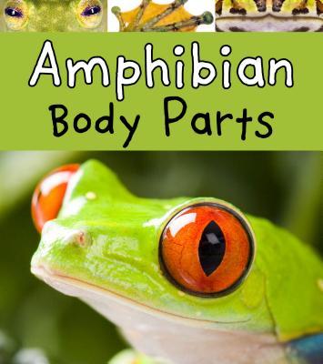 Amphibian Body Parts (Animal Body Parts) Cover Image