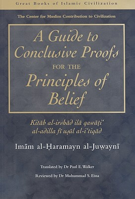 A Guide to Conclusive Proofs for the Principles of Belief (Great Books of Islamic Civilisation) Cover Image
