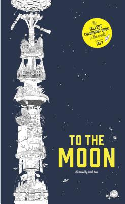 To the Moon: The Tallest Coloring Book in the World Cover Image