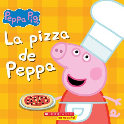 La pizza de Peppa (Peppa's Pizza Party) (Peppa Pig) Cover Image