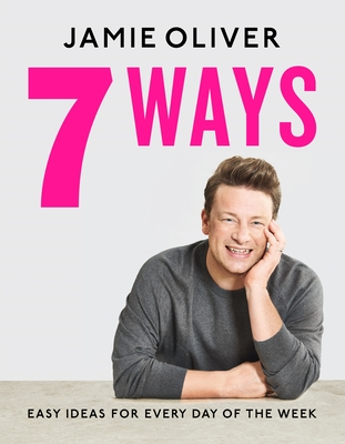 7 Ways: Easy Ideas for Every Day of the Week [American Measurements] Cover Image