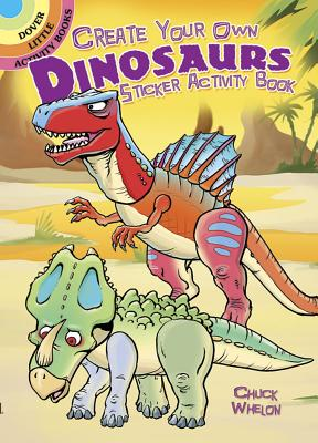 Create Your Own Dinosaurs Sticker Activity Book (Dover Little Activity Books Stickers) Cover Image