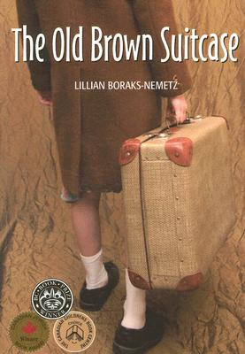 The Old Brown Suitcase: A Teenager's Story of War and Peace Cover Image