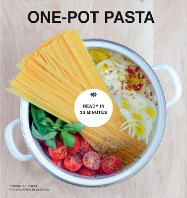 One-Pot Pasta: From Pot to Plate in Under 30 Minutes Cover Image