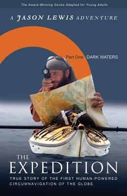 Dark Waters (Young Adult Adaptation): True story of the first human-powered circumnavigation of the Earth (Expedition #1) Cover Image