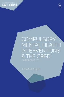 Compulsory Mental Health Interventions and the Crpd: Minding Equality Cover Image