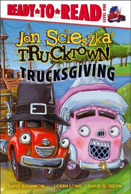 Trucksgiving (Jon Scieszka's Trucktown) Cover Image