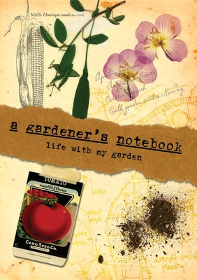 A Gardener's Notebook: Life with My Garden Cover Image