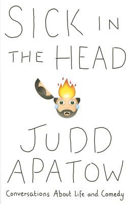 Sick in the HeadJudd Apatow